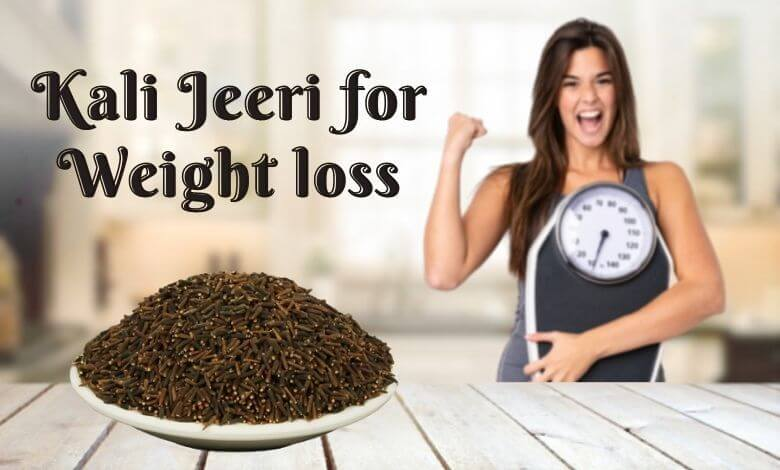 Kali Jeeri for Weight loss